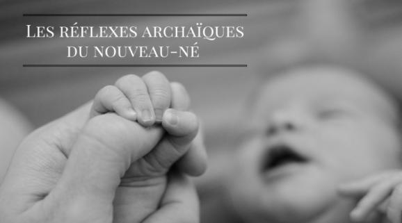 réflexes archaïques pour bébés